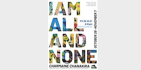 'I Am All And None' I Charmaine Chanakira tickets