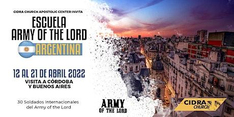 2022 ARMY OF THE LORD ARGENTINA/Escuela Evangelismo Sobrenatural e Invasión entradas
