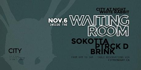 Waiting Room: Sokotta, Ptrck D, Brink tickets