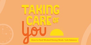 Taking Care of YOU: How to Find Wicked Strong Work /...