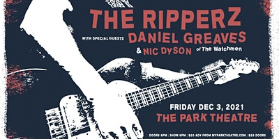 The Ripperz w/ Special Guests Daniel Greaves (of the Watchmen) & Nic Dyson