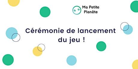 Céremonie de lancement du jeu Ma Petite Planète - niveau CE2-CM2 billets