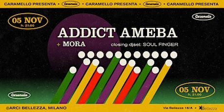 Caramello presenta: Addict Ameba + Mora + Soul Finger biglietti