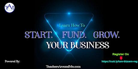Start, Grow, Fund Your Business tickets