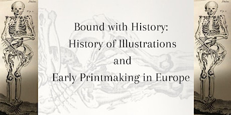 Bound with History:  History of Illustrations & Early Printmaking in Europe tickets