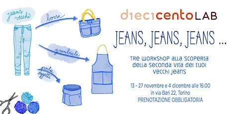 Tre workshop alla scoperta della seconda vita dei tuoi vecchi jeans. biglietti