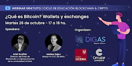 ¿Qué es Bitcoin? - Wallets y Exchanges entradas