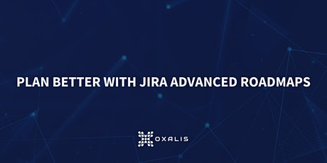Jira Advanced Roadmaps   Free Webinar tickets