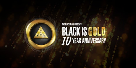 Black is Gold - 10 Year Anniversary of The Black Mall tickets