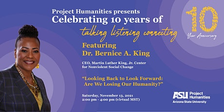 Project Humanities Celebrating 10 Years feat.  Dr. Bernice A. King tickets