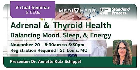 [Virtual] Adrenal & Thyroid Health: Balancing Mood, Sleep, & Energy tickets
