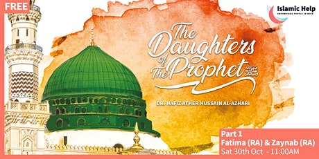 The Daughters of The Prophet ﷺ - Part 1 tickets
