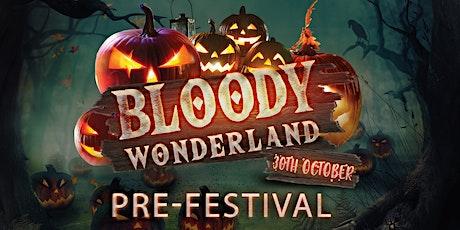 PRE EVENT BLOODY WONDERLAND tickets