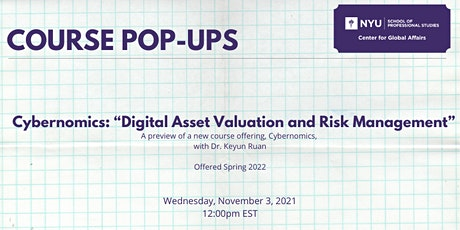 "Course Pop-Up - Cybernomics: ""Digital Asset Valuation and Risk Management"" tickets"