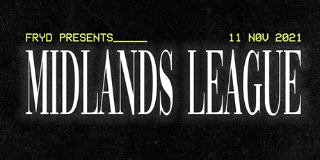 FRYD Presents: Midlands League tickets