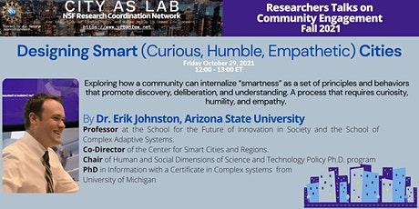 Designing Smart (Curious, Humble, Empathetic) Cities by Dr. Erik Johnston tickets