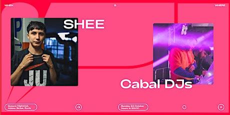 When & Where : Shee & Cabal DJs tickets