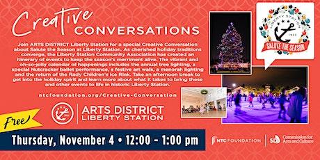 ARTS DISTRICT Creative Conversation- Liberty Station Salute the Season tickets