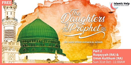 The Daughters of The Prophet ﷺ - Part 2 tickets