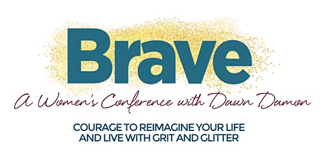 BRAVE | A Women's Conference with Dawn Damon tickets