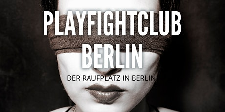 Playfight-Club Spezial - blindfolded Tickets