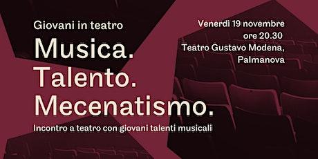 Giovani in Teatro a Palmanova: Musica. Talento. Mecenatismo. biglietti