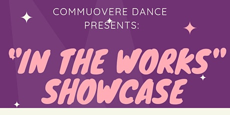 """""""In the Works"""" Showcase tickets"""