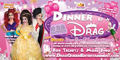 Dinner is a Drag - Disney Drag Queen Dinner Extravaganza! tickets