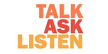 Talk, Ask, Listen (Thursday, Nov 18th Morning/Afternoon session) tickets