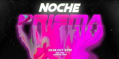 Noche Prisma CDMX * entradas