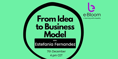 From Idea to Business Model: How to create a disruptive startup entradas