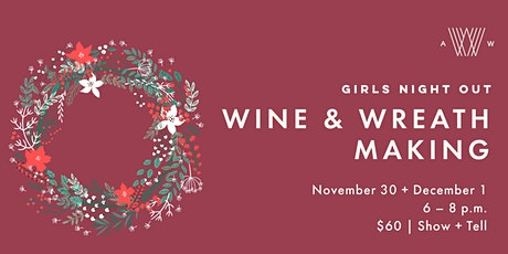 Girls Night Out - Wine & Wreath Making tickets