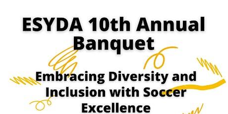 ESYDA 10th Annual Banquet tickets