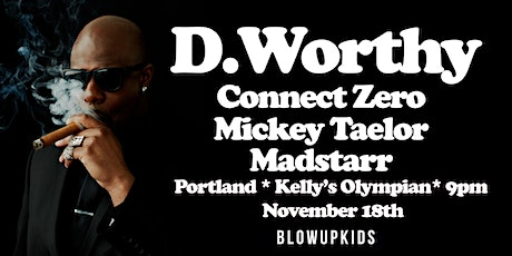 SPACE GODS PRODUCTIONS & BLOWUPKIDS present: D Worthy tickets