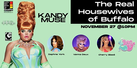 The Real Housewives Of Buffalo w/s/g Kandy Muse! Hosted by Daphne York tickets