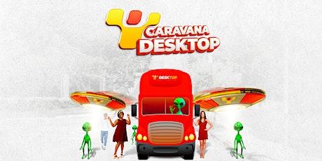 Caravana Desktop em Campinas ingressos
