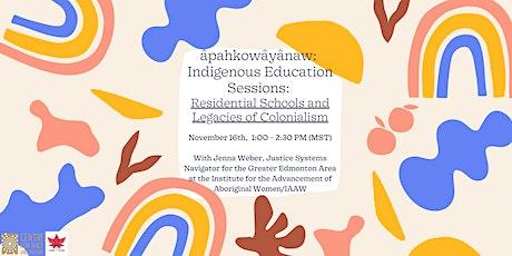 âpahkowâyânaw: Indigenous Education Sessions:  #4 Residential Schools tickets
