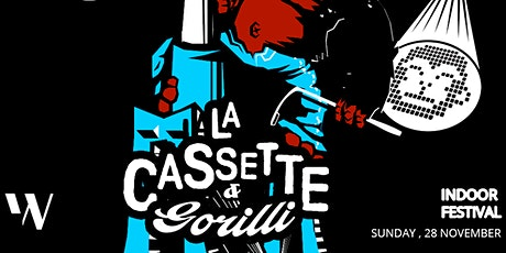 OUT OF THE CAGE - LA CASSETTE & GORILLI - INDOOR FESTIVAL tickets