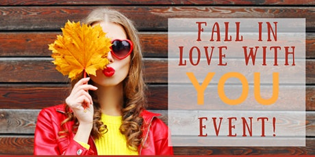 Fall in love with YOU Event tickets