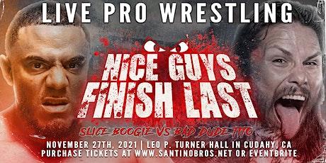 Santino Bros. Live Pro Wrestling | Nice Guys Finish Last tickets