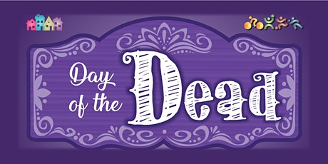 DAY OF THE DEAD: A Celebration of Love & Life tickets