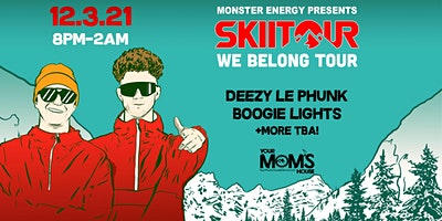 SkiiTour w/ DeeZy Le PhuNk | Boogie Lights  + More!