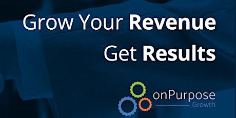 Revenue & Growth Strategies To Grow onPurpose tickets