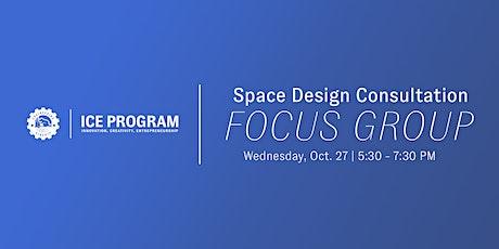 ICE Incubator | Space Design  Focus Group tickets
