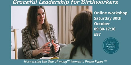 Graceful Leadership for Birthworkers: harnessing the Women's PowerTypes tickets