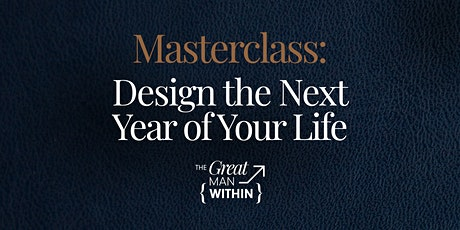 Masterclass: Design the Next Year of Your Life (2022 Edition) tickets
