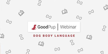 GoodPup Webinar: Dog Body Language Part 2 tickets