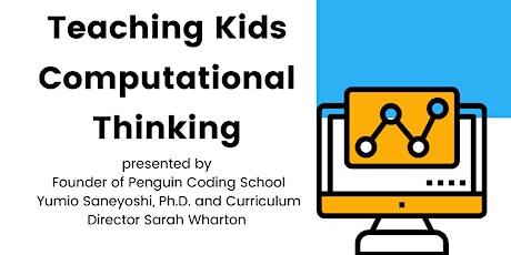 Webinar for Parents - Teaching Kids Computational Thinking tickets