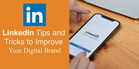 LinkedIn Tips and Tricks to Improve Your Digital Brand tickets