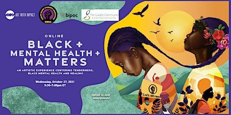 Guelph Black Students Association presents: Black + Mental Health + Matters tickets